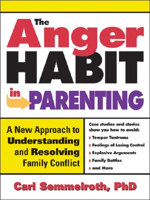 The Anger Habit In Parenting By Semmelroth, Carl, Ph.D.